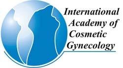 INTERNATIONAL ACADEMY OF COSMETIC GYNECOLOGY